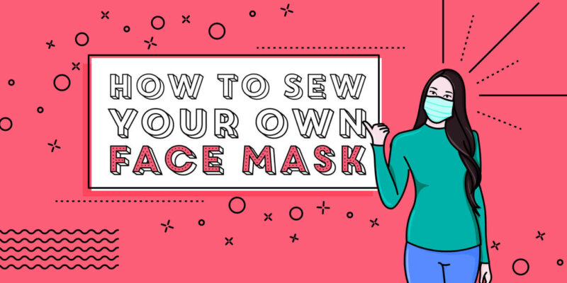 How to Sew Your Own Face Mask - Image 1